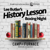 Lee Butlers History Lesson – Boxing Night 2017