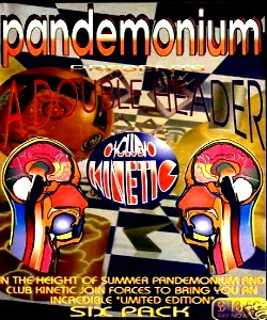 Pandemonium & Club Kinetic – A Double Header 1995