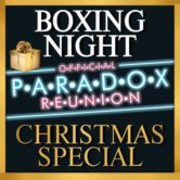 Paradox reunion Boxing night Christmas special tickets