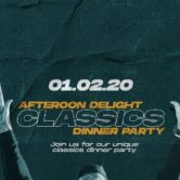 Afternoon Delight Classics Dinner Party tickets