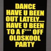 DANCE HAVE YOU BEEN OUT LATELY Vs THE MAIN EVENT tickets